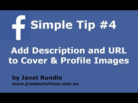 4. Facebook - Add Description and URL to Cover and Profile Images
