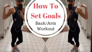 How To Set Goals Backarm Workout Zoodles