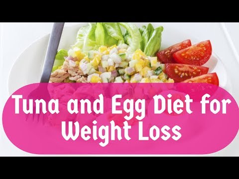 Tuna and Egg Diet for Weight Loss - HOW TO Lose Weight Fast?
