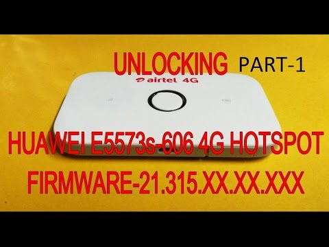 UNLOCK Huawei E5573s-606 New version (FW 21 315 xx xx xxx) PART-1