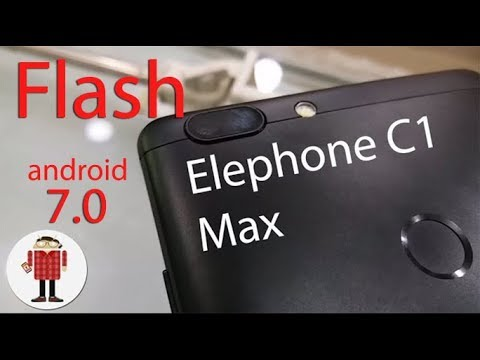 Flash and Update Elephone C1 Max to  the Last Version (android 7.0)