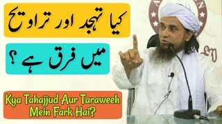 Kya Tahajjud Aur Taraweeh Mein Fark Hai? Mufti Tariq Masood   Islamic Group