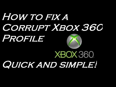 How to fix a corrupt Xbox 360 profile quick and simple!