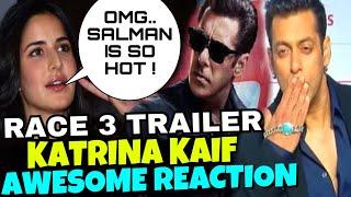 Katrina Kaif Awesome Reaction On Race 3 Trailer | Salman Khan को Shirtless देख हो गयी दीवानी, Race 3