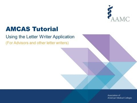 AMCAS Tutorial: Using the Letter Writer Application