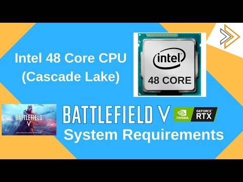 Intel 48 Core Cascade Lake CPU and Battlefield 5 System Requirement [in Hindi]