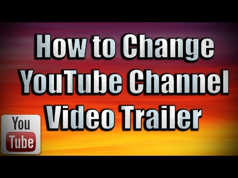 How to Change YouTube Channel Trailer 2018