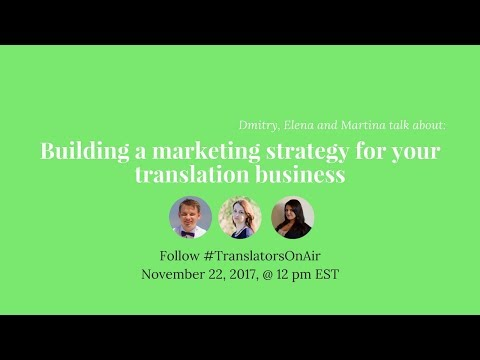Building a marketing strategy for your translation business feat  @3ptranslation