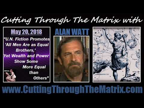 Alan Watt (May 20, 2018) Wealth and Power Show Some More Equal than Others