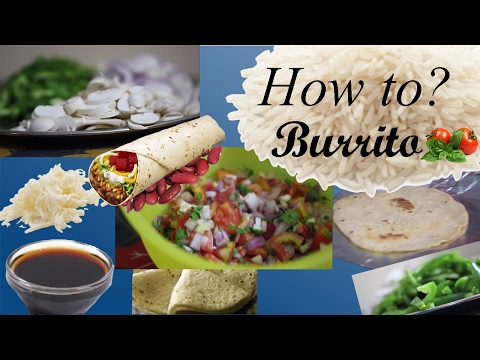 How to make Veg  Burrito - Indian Style