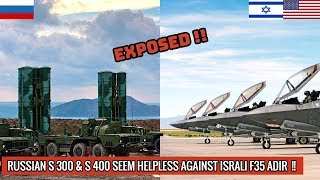 RUSSIAN S 300 & S 400 FAIL TO DETECT AMERICAN MADE ISRAELI F 35I ADIRS OVER SYRIA !!