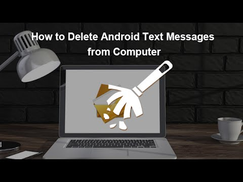 How to Delete Android Text Messages from Computer