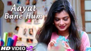 Aayat Bane Hum Latest Full Video Song | Jonita Gandhi | Feat. Sandeep Menon, Hemal Ingle