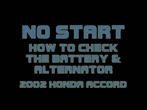 ⭐ 2002 Honda Accord - No Start - How To Check The Alternator And Battery