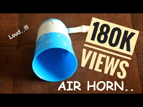 HOW TO MAKE A LOUD AIR HORN ... THE EASY WAY