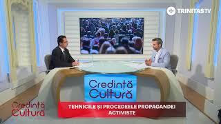 Credință și Cultură. Tehnicile și Procedeele Propagandei Activiste - Cătălin Sturza - Trinitas Tv
