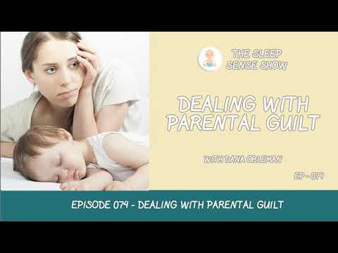 Episode 074 - Dealing with Parental Guilt