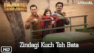 Zindagi Kuch Toh Bata (Reprise) Full Song with LYRICS Pritam | Salman Khan | Bajrangi Bhaijaan