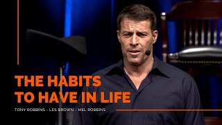 The Habits to Have in Life | Tony Robbins - Les Brown - Mel Robbins