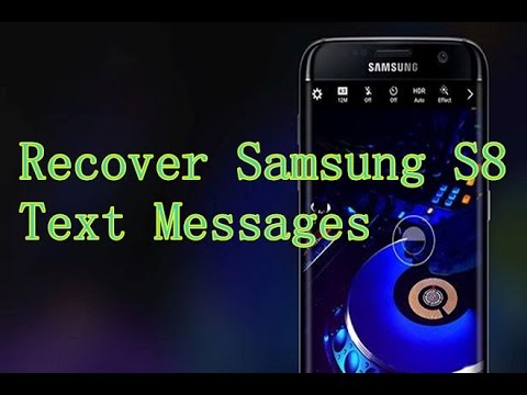 How to Recover Text messages from Samsung S8?
