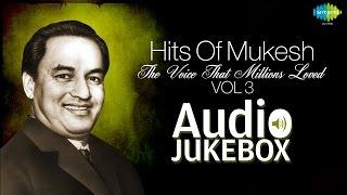 Best Of Mukesh Vol 3 | Sawan Ka Mahina | Audio Juke Box