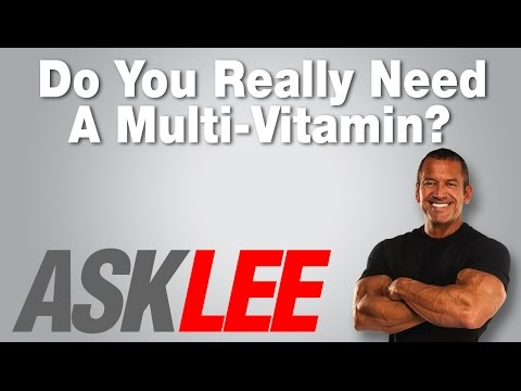 Multi Vitamins - Are They Needed? - With Lee Labrada