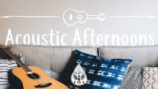 Acoustic Afternoons 😌🎧 - A Lazy Indie/Folk/Chill Playlist