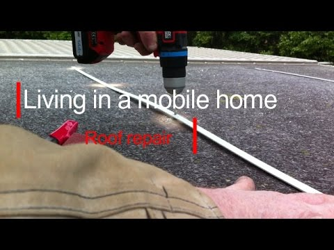 Living in a mobile home 14, Roof repair.