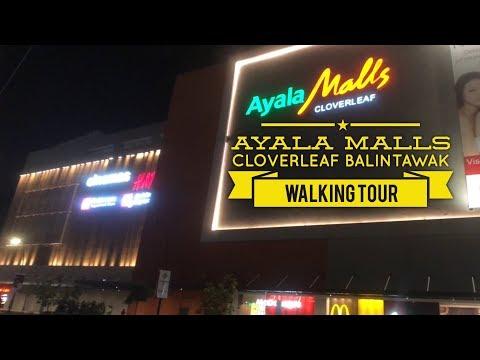2018 Ayala Malls Cloverleaf Balintawak Walking Tour Overview