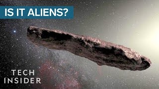 Why Harvard Scientists Think This Object Is An Alien Spacecraft