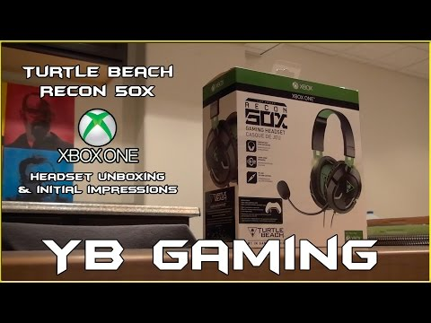 Xbox One Recon 50X by Turtle Beach - Unboxing and First Impressions - YB Gaming