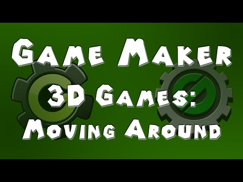 Game Maker Tutorial - 3D Games - Part 2 - Moving Around