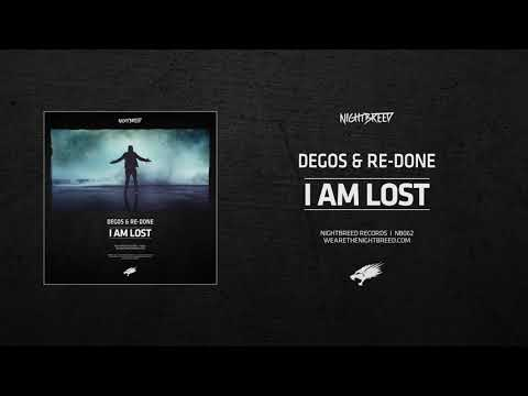 Degos & Re-Done - I Am Lost
