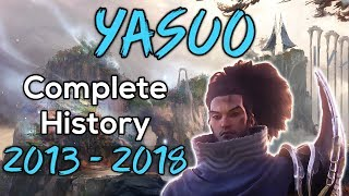 Complete History Of Yasuo: League