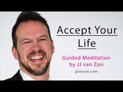 Accept Your Life Guided Meditation by JJ van Zon