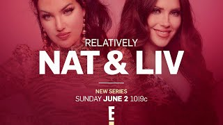 Download New Series ″Relatively Nat & Liv″ Comes to E! on June 2 | E! Video