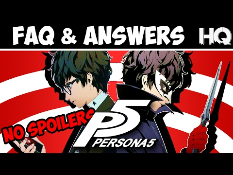 Persona 5 - FAQ and Answers (No Spoilers)