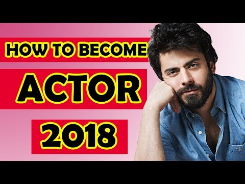 How to Become an Actor in Pakistan 2018 Tips and Procedure
