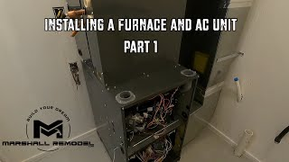 Installing a Furnace and Ac Unit - Part 1