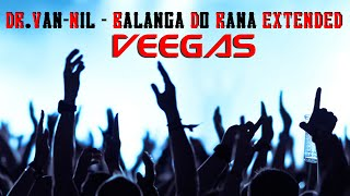 Veegas - Balanga do rana (Dr. Van-Nil Extended)
