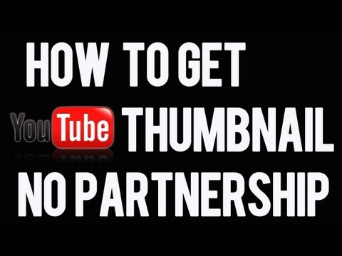 How to Get Youtube Thumbnails Without Partnership !