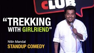 Trekking with Girlfriend - Standup Comedy | Nitin Mandal