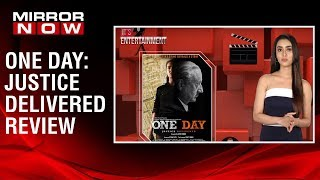 One Day: Justice Delivered review by Sakshma Srivastav | It's Entertainment