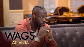 WAGS Atlanta | Is Deontay Wilder