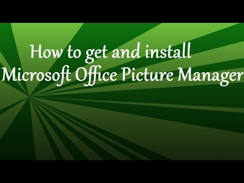 How to get and install Microsoft Office Picture Manager