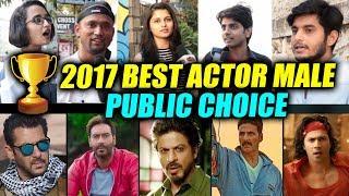 2017 BEST ACTOR (MALE) | PUBLIC REACTION | Salman, Shahrukh, Ajay Devgn, Akshay Kumar, Varun Dhawan