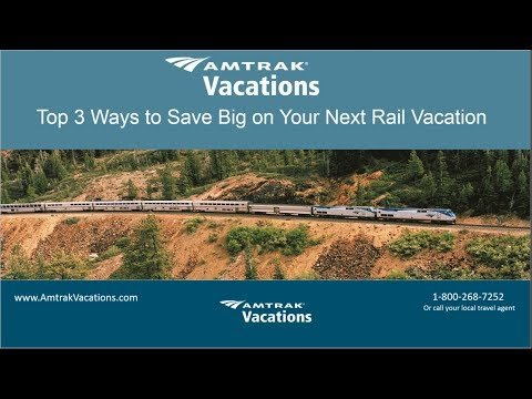 Top 3 Ways to Save Big on Your Rail Vacation This Year (8.1.18)