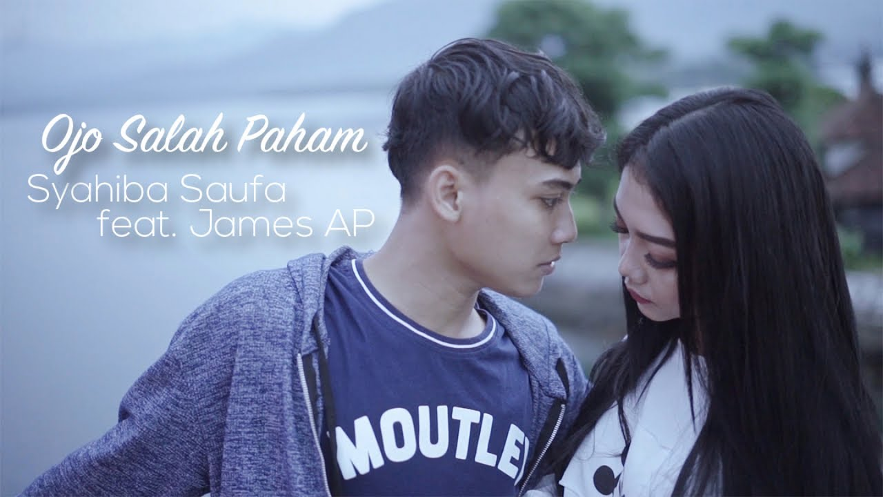 Syahiba Saufa Ft. James AP - Ojo Salah Paham (Official Music Video)