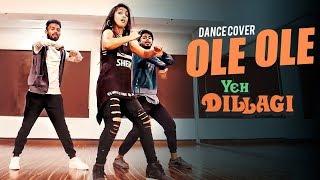 Ole Ole | Yeh Dillagi | Ridy Sheikh Choreography | Dance cover