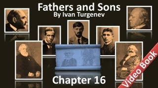 Chapter 16 - Fathers and Sons by Ivan Turgenev